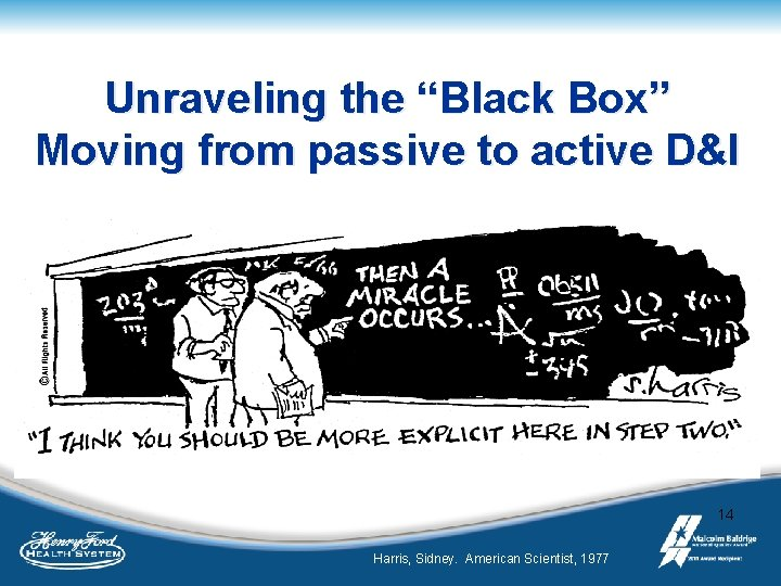 "Unraveling the ""Black Box"" Moving from passive to active D&I 14 Harris, Sidney. American"