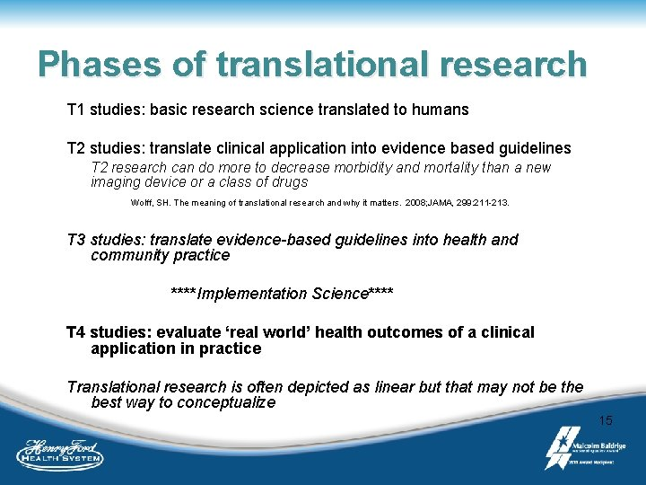 Phases of translational research T 1 studies: basic research science translated to humans T