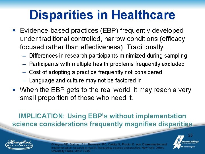 Disparities in Healthcare § Evidence-based practices (EBP) frequently developed under traditional controlled, narrow conditions