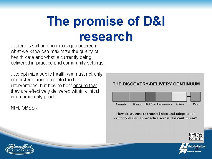 The promise of D&I research …there is still an enormous gap between what we