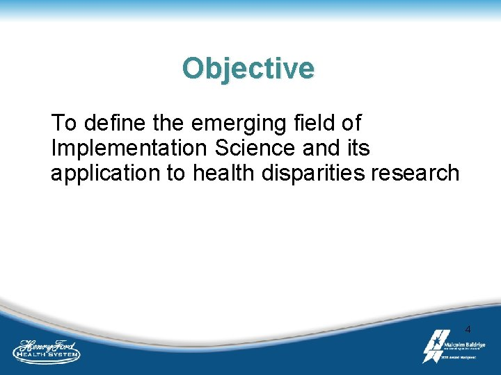 Objective To define the emerging field of Implementation Science and its application to health