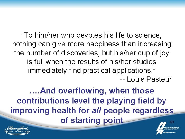 """To him/her who devotes his life to science, nothing can give more happiness than"