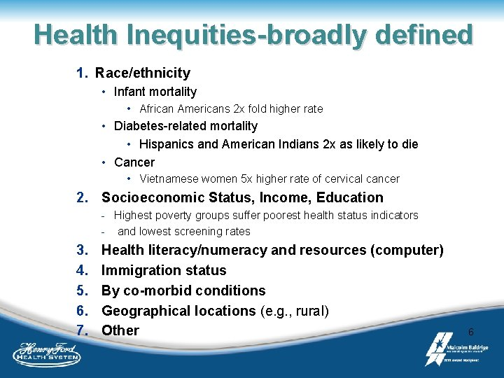 Health Inequities-broadly defined 1. Race/ethnicity • Infant mortality • African Americans 2 x fold