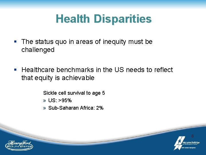 Health Disparities § The status quo in areas of inequity must be challenged §