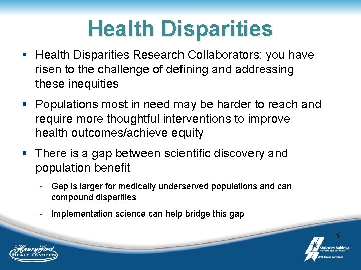Health Disparities § Health Disparities Research Collaborators: you have risen to the challenge of
