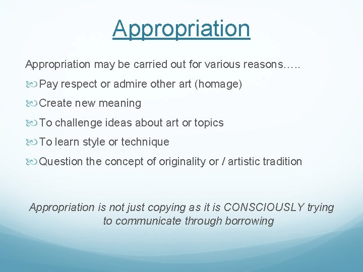 Appropriation may be carried out for various reasons…. . Pay respect or admire other
