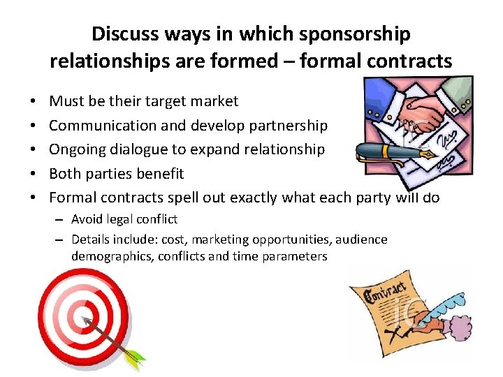 Discuss ways in which sponsorship relationships are formed – formal contracts • • •