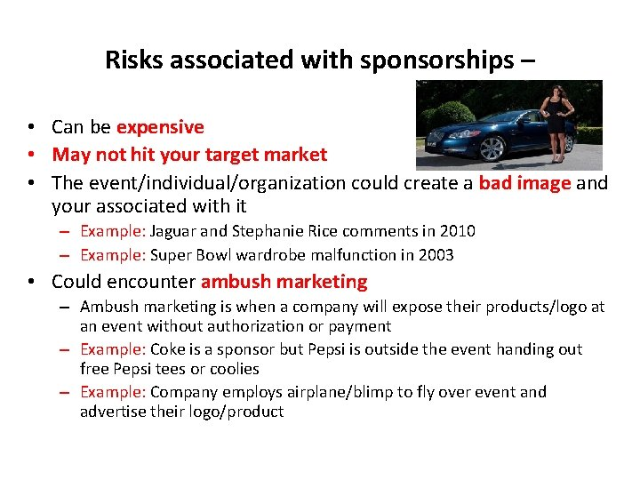 Risks associated with sponsorships – • Can be expensive • May not hit your