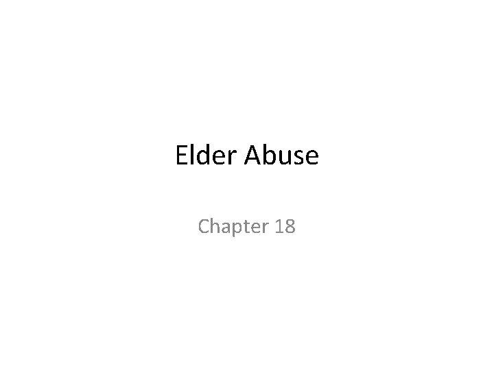 Elder Abuse Chapter 18