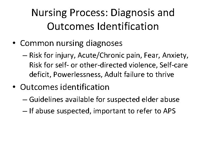 Nursing Process: Diagnosis and Outcomes Identification • Common nursing diagnoses – Risk for injury,