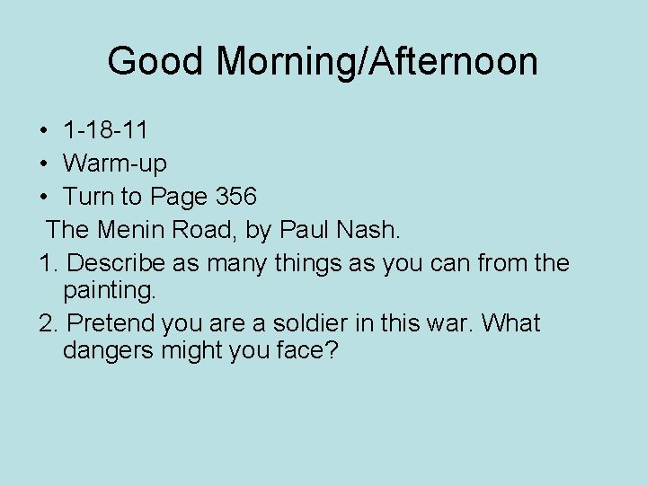 Good Morning/Afternoon • 1 -18 -11 • Warm-up • Turn to Page 356 The