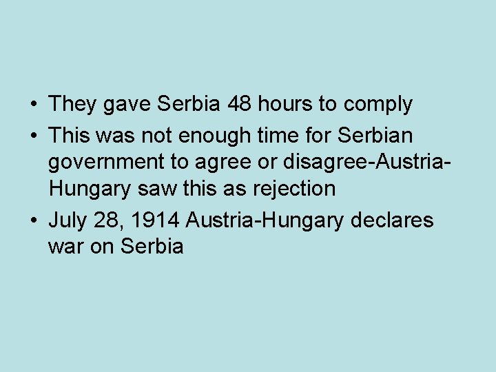 • They gave Serbia 48 hours to comply • This was not enough