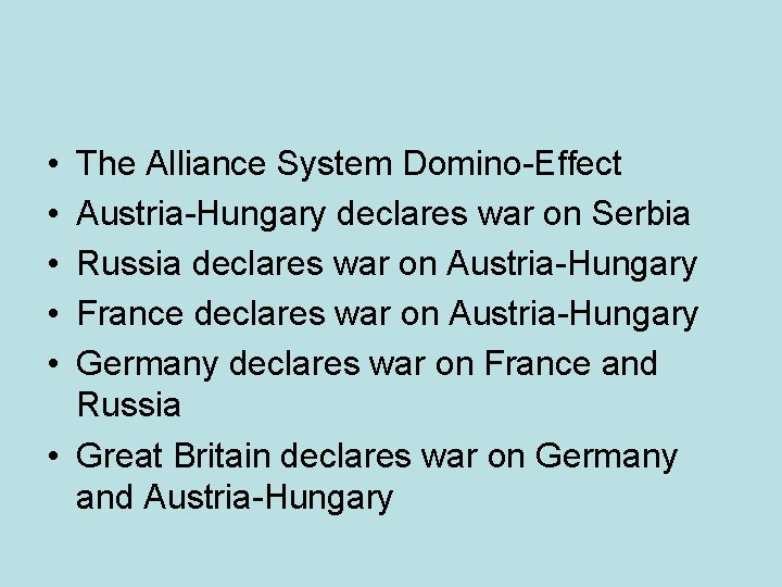 • • • The Alliance System Domino-Effect Austria-Hungary declares war on Serbia Russia