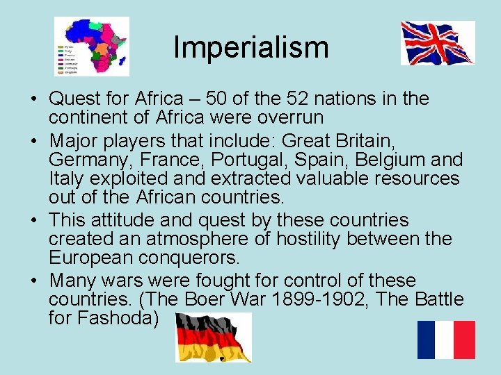 Imperialism • Quest for Africa – 50 of the 52 nations in the continent