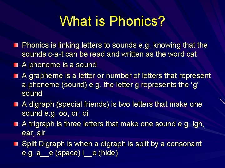 What is Phonics? Phonics is linking letters to sounds e. g. knowing that the