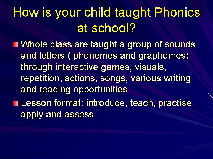 How is your child taught Phonics at school? Whole class are taught a group