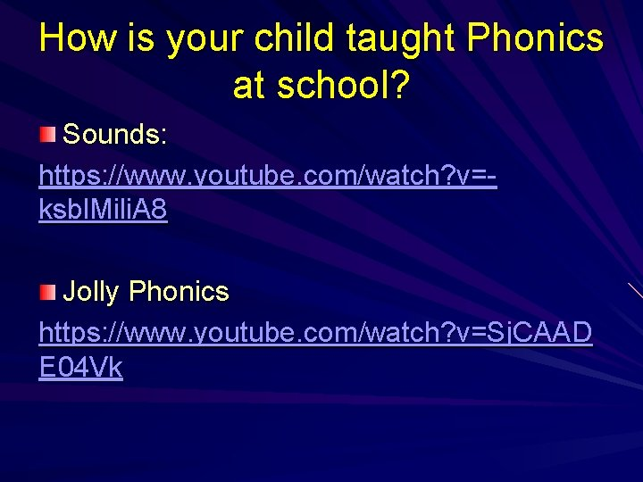 How is your child taught Phonics at school? Sounds: https: //www. youtube. com/watch? v=ksbl.