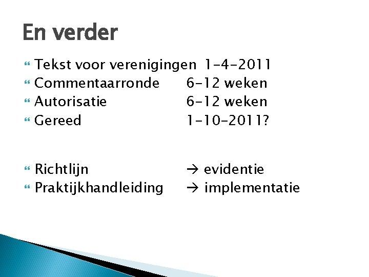 En verder Tekst voor verenigingen 1 -4 -2011 Commentaarronde 6 -12 weken Autorisatie 6