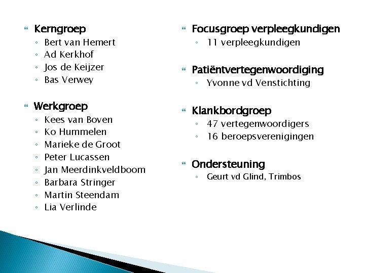 Kerngroep ◦ ◦ Bert van Hemert Ad Kerkhof Jos de Keijzer Bas Verwey