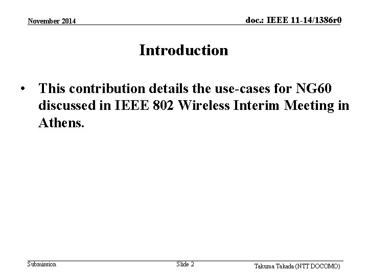 doc. : IEEE 11 -14/1386 r 0 November 2014 Introduction • This contribution details
