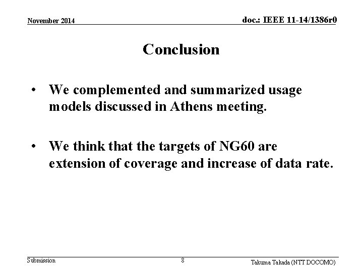 doc. : IEEE 11 -14/1386 r 0 November 2014 Conclusion • We complemented and