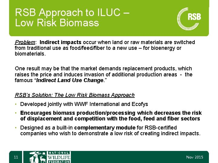 RSB Approach to ILUC – Low Risk Biomass Problem: Indirect impacts occur when land