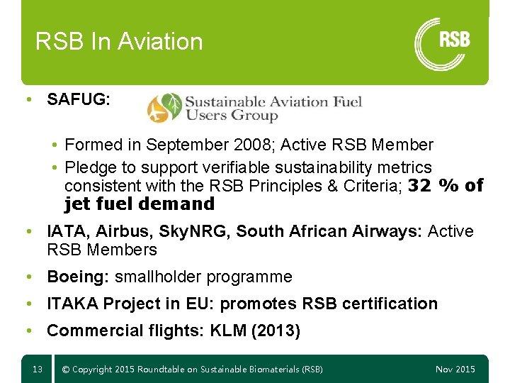 RSB In Aviation • SAFUG: • Formed in September 2008; Active RSB Member •