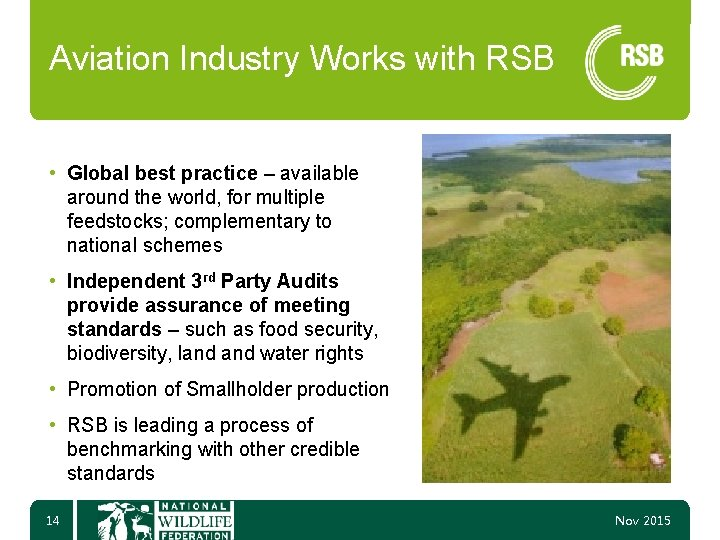 Aviation Industry Works with RSB • Global best practice – available around the world,