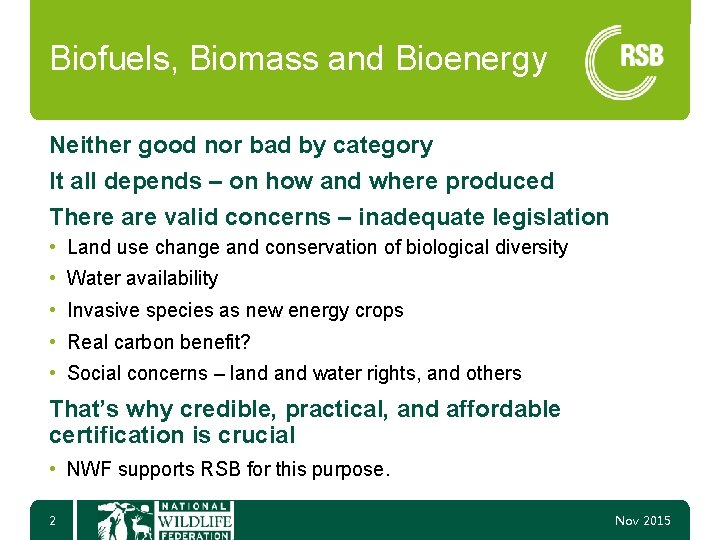 Biofuels, Biomass and Bioenergy Neither good nor bad by category It all depends –