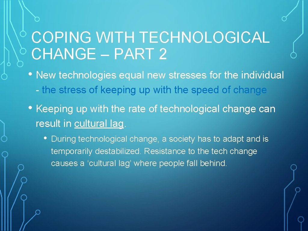 COPING WITH TECHNOLOGICAL CHANGE – PART 2 • New technologies equal new stresses for