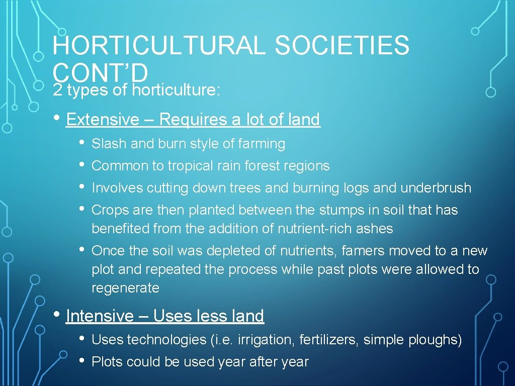 HORTICULTURAL SOCIETIES CONT'D 2 types of horticulture: • Extensive – Requires a lot of