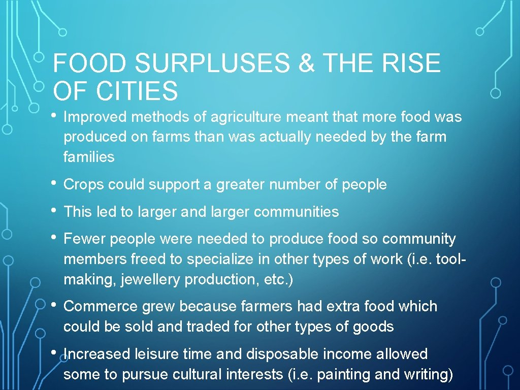 FOOD SURPLUSES & THE RISE OF CITIES • Improved methods of agriculture meant that
