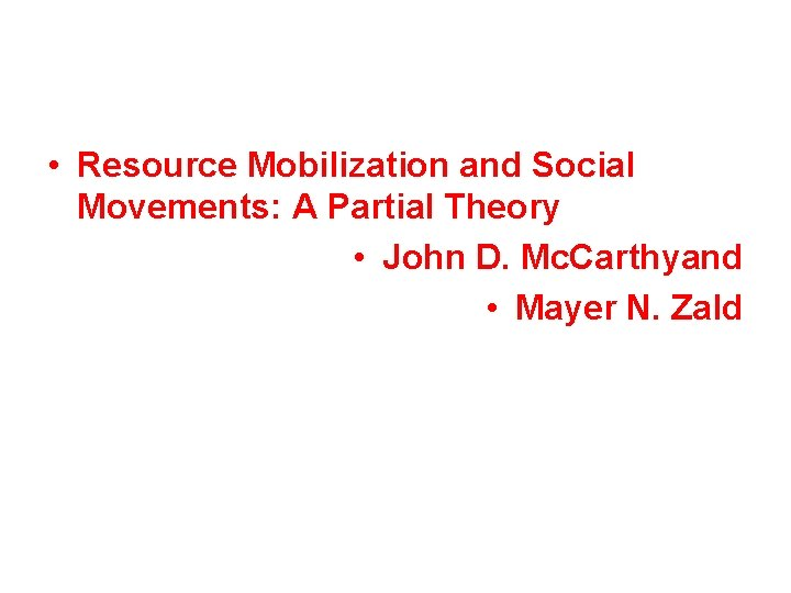 • Resource Mobilization and Social Movements: A Partial Theory • John D. Mc.