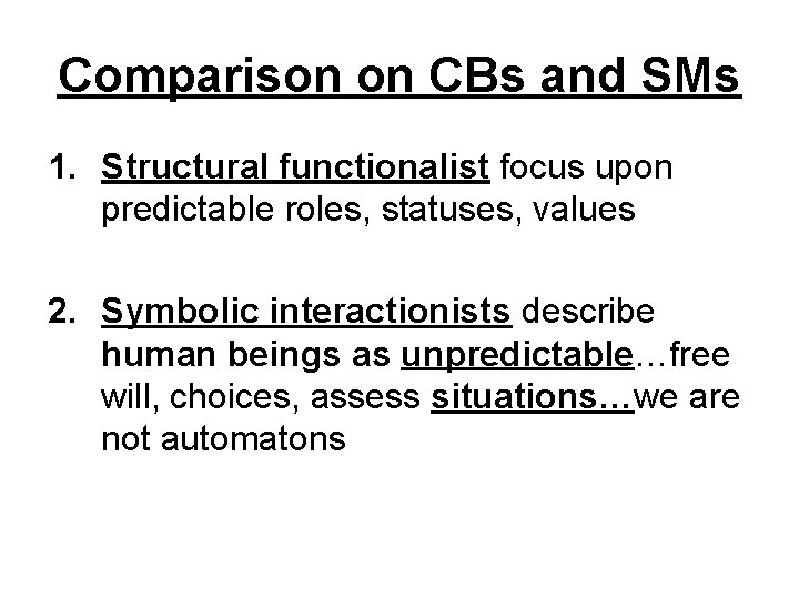 Comparison on CBs and SMs 1. Structural functionalist focus upon predictable roles, statuses, values