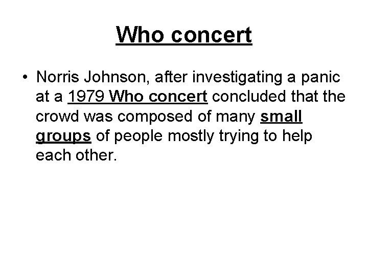 Who concert • Norris Johnson, after investigating a panic at a 1979 Who concert