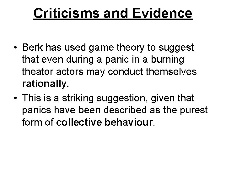 Criticisms and Evidence • Berk has used game theory to suggest that even during