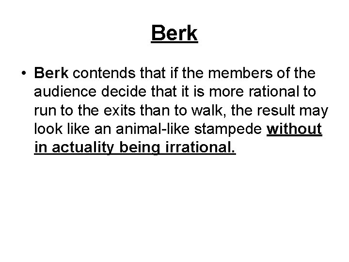 Berk • Berk contends that if the members of the audience decide that it