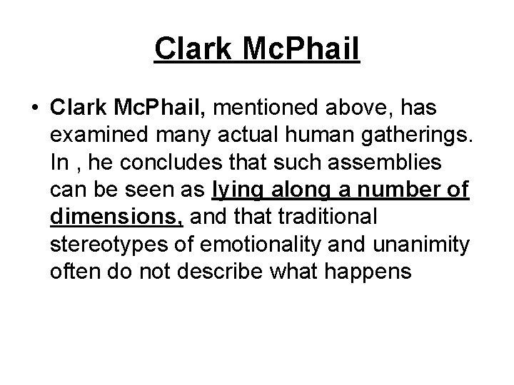 Clark Mc. Phail • Clark Mc. Phail, mentioned above, has examined many actual human