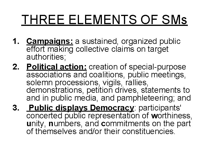 THREE ELEMENTS OF SMs 1. Campaigns: a sustained, organized public effort making collective claims