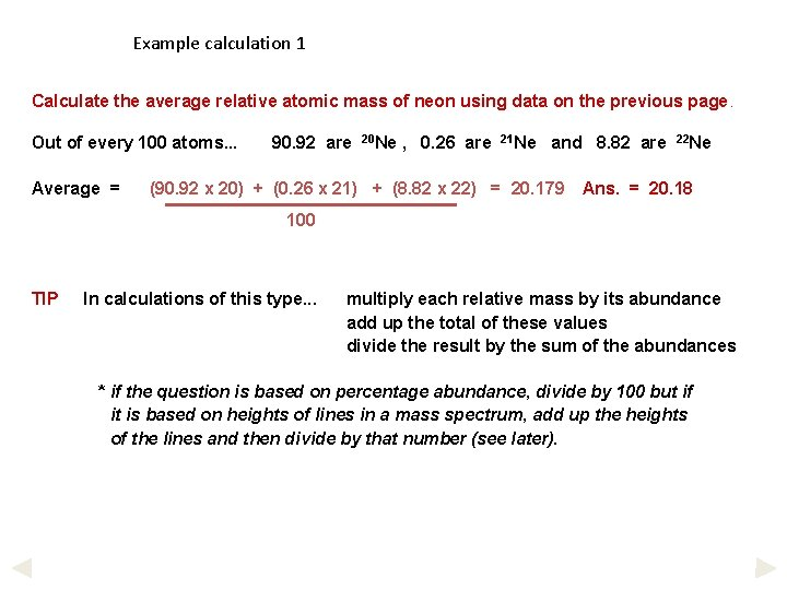 Example calculation 1 Calculate the average relative atomic mass of neon using data on