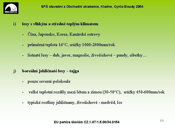 SPŠ stavební a Obchodní akademie, Kladno, Cyrila Boudy 2954 i) lesy s vlhkým a