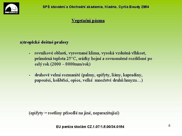 SPŠ stavební a Obchodní akademie, Kladno, Cyrila Boudy 2954 Vegetační pásma a)tropické deštné pralesy