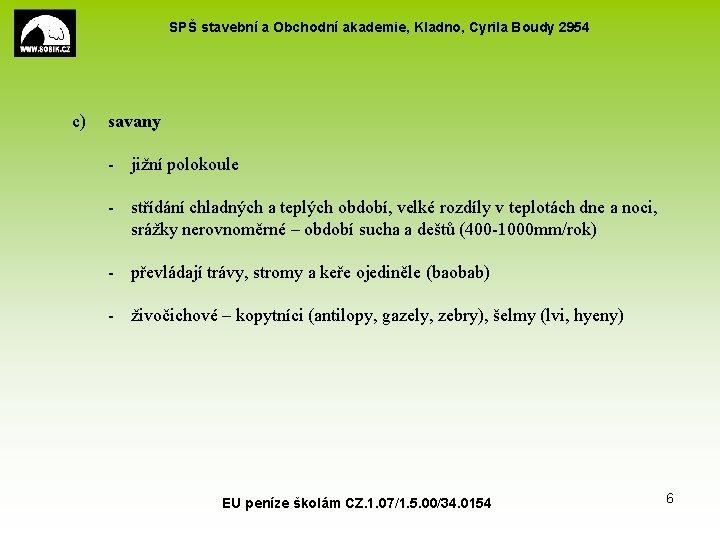 SPŠ stavební a Obchodní akademie, Kladno, Cyrila Boudy 2954 c) savany - jižní polokoule