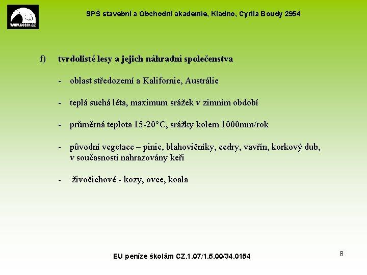SPŠ stavební a Obchodní akademie, Kladno, Cyrila Boudy 2954 f) tvrdolisté lesy a jejich