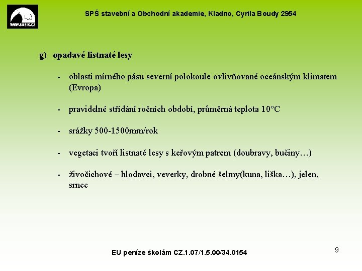 SPŠ stavební a Obchodní akademie, Kladno, Cyrila Boudy 2954 g) opadavé listnaté lesy -