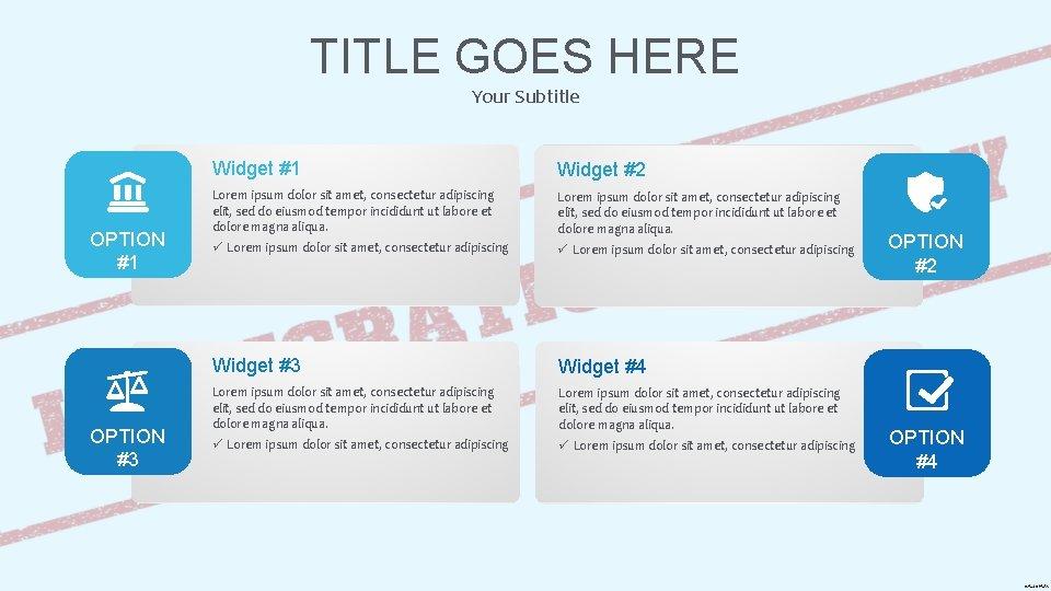 TITLE GOES HERE Your Subtitle OPTION #1 OPTION #3 Widget #1 Widget #2 Lorem