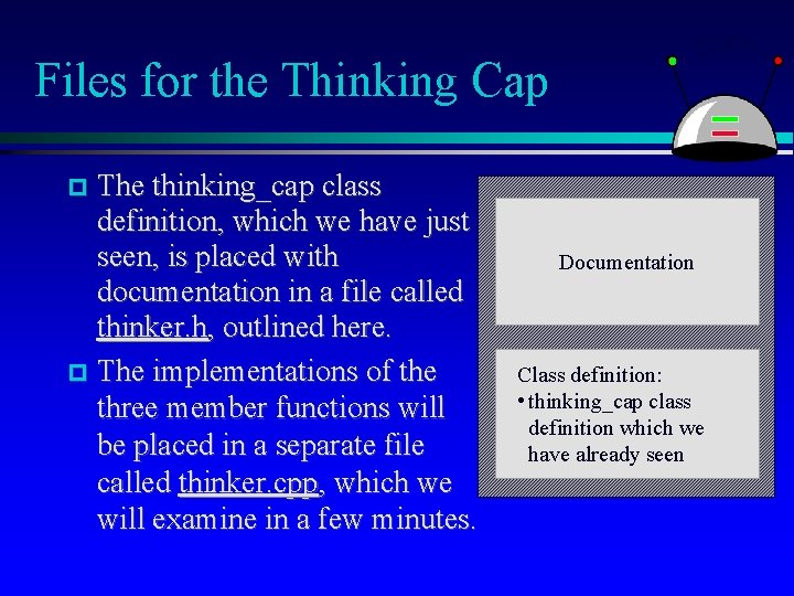 Files for the Thinking Cap The thinking_cap class definition, which we have just seen,