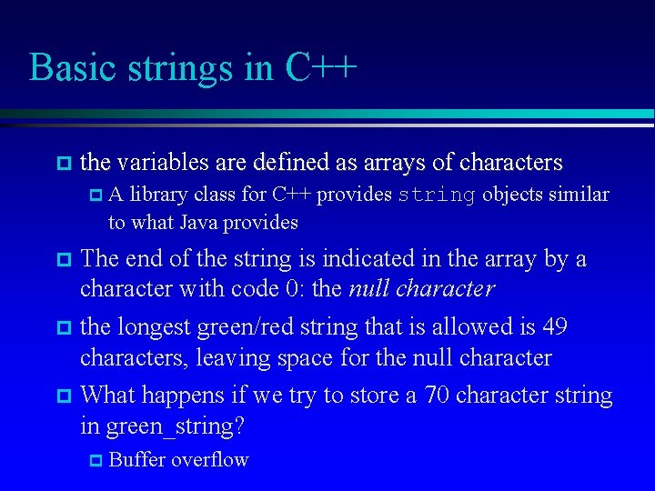 Basic strings in C++ the variables are defined as arrays of characters the A