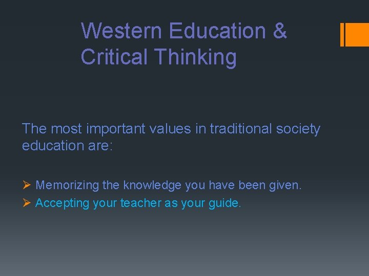 Western Education & Critical Thinking The most important values in traditional society education are: