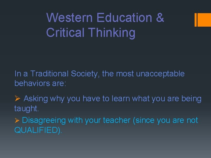 Western Education & Critical Thinking In a Traditional Society, the most unacceptable behaviors are: